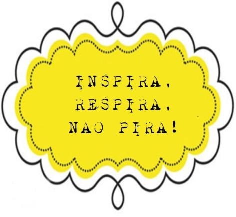 Inspira Respira Nao Pira.jpg